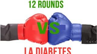 12 Rounds Vs Diabetes – Parte 7
