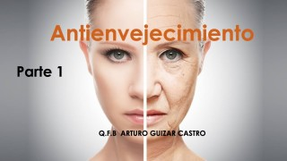 Como detener el envejecimiento – Por Arturo Guizar