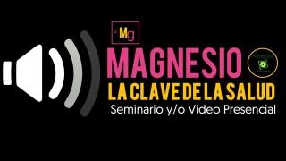 3) Magnesio, la clave de la salud